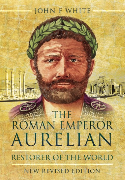 >THE ROMAN EMPEROR AURELIAN RESTORER OF THE WORLD<