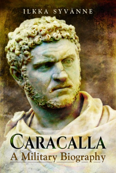 >CARACALLA. A MILITARY BIOGRAPHY<