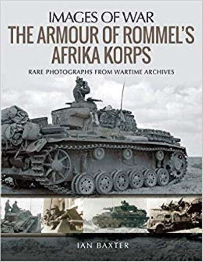 >THE ARMOUR OF ROMMEL'S AFRIKA KORPS<