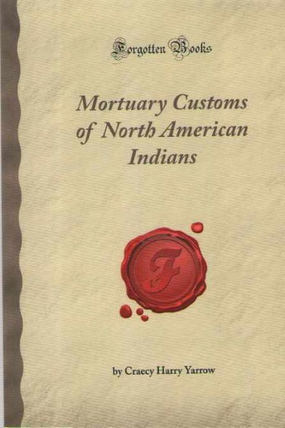 >MORTUARY CUSTOMS OF NORTH AMERICAN INDIANS<