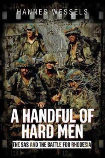 >A HANDFUL OF HARD MEN. THE SAS AND THE BATTLE FOR RODHESIA<