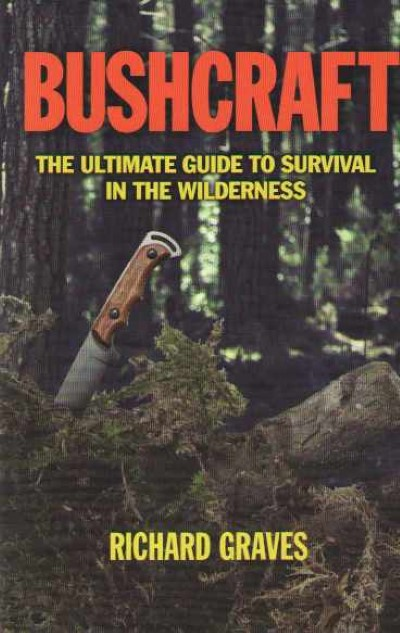 >BUSHCRAFT. THE ULTIMATE GUIDE TO SURVIVAL IN THE WILDERNESS<
