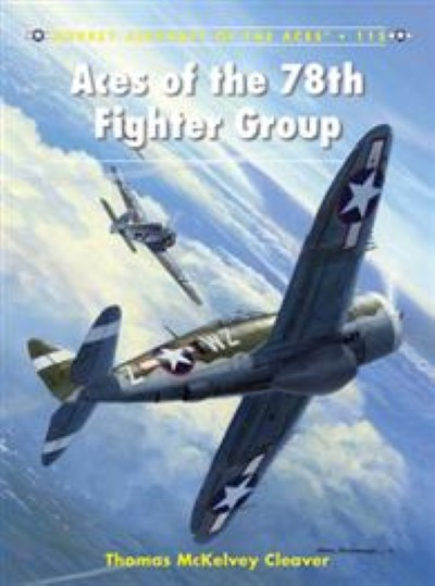 >ACE115 ACES OF THE 78TH FIGHTER GROUP<