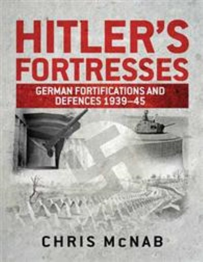 >HITLER'S FORTRESSES<