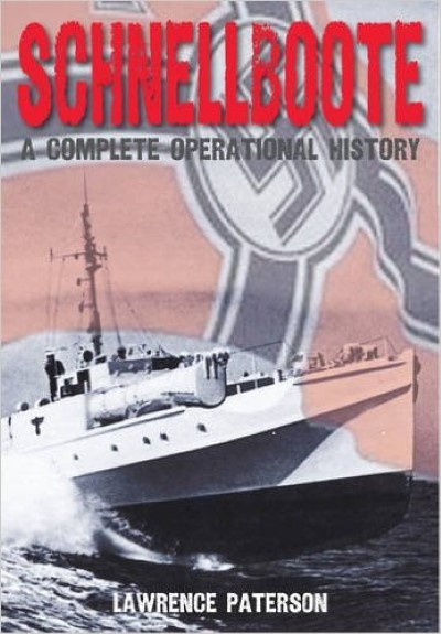 >SCHNELLBOOTE. A COMPLETE OPERATIONAL HISTORY<
