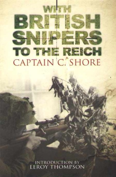 >WITH THE BRITISH SNIPERS TO THE REICH<