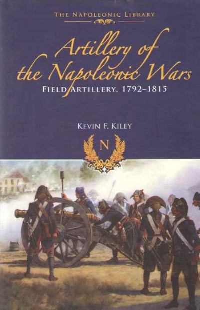 >ARTILLERY OF THE NAPOLEONICS WARS. FIELD ARTILLERY, 1792-1815<