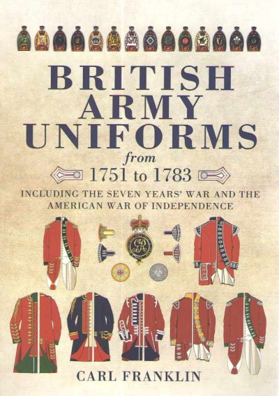 >BRITISH ARMY UNIFORMS FROM 1751 TO 1783<