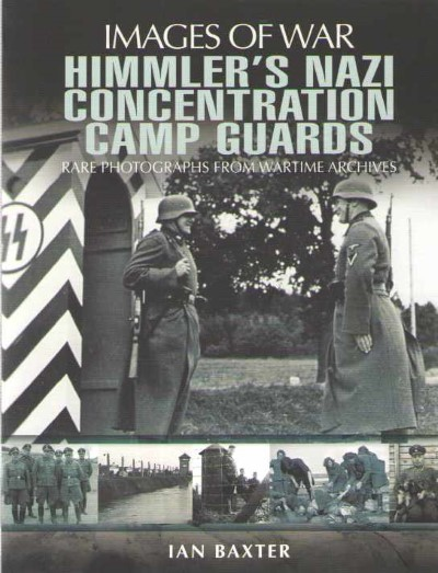 >HIMMLER'S NAZI CONCENTRATION CAMP GUARDS<