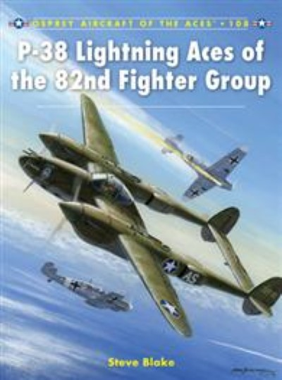 >ACE108 P-38 LIGHTNING ACES OF THE 82ND FIGHTER GROUP<