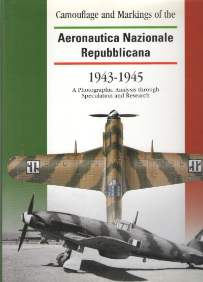 >CAMOUFLAGE AND MARKINGS OF THE AERONAUTICA NAZIONALE REPUBBLICANA 1943-1945<