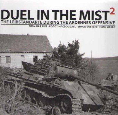 >DUEL IN THE MIST 2. THE LEIBSTANDARTE DURING THE ARDENNES OFFENSIVE<