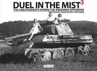 >DUEL IN THE MIST 3. THE LEIBSTANDARTE DURING THE ARDENNES OFFENSIVE<