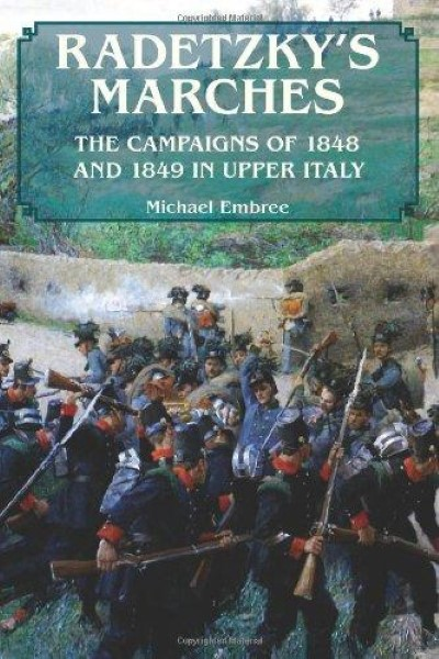 >RADETZKY'S MARCHES. THE CAMPAIGN OF 1848 AND 1849 IN UPPER ITALY<