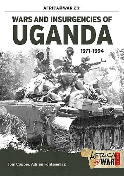 >WARS AND INSURGENCIES OF UGANDA 1971-1994<