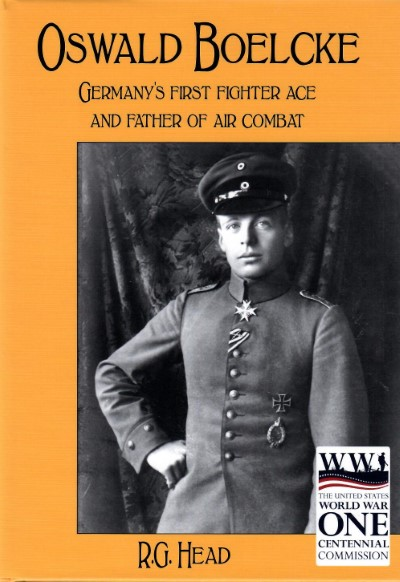 >OSWALD BOELCKE. GERMANY'S FIRST FIGHTER ACE AND FATHER OF AIR COMBAT<