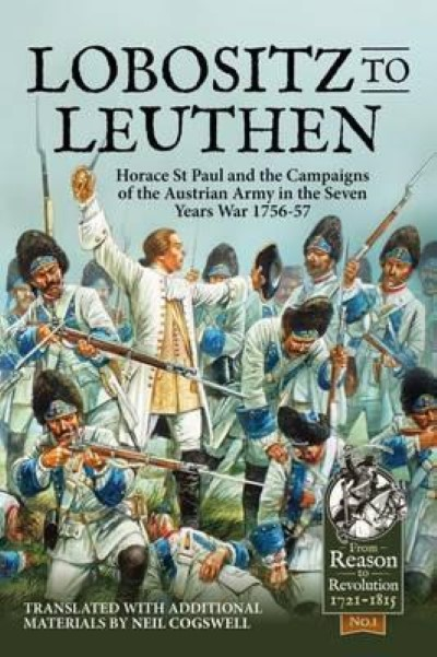 >LOBOSITZ TO LEUTHEN: HORACE ST PAUL AND THE SEVEN YEARS WAR, 1756-1757<