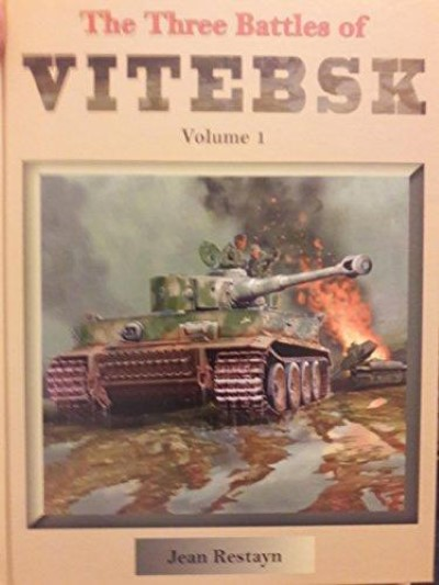 >THE THREE BATTLES OF VITEBSK VOLUME 1<