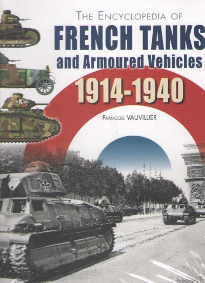 >THE ENCYCLOPEDIA OF FRENCH TANKS AND ARMOURED VEHICLES<