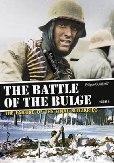 >THE BATTLE OF THE BULGE - THE FAILURE OF THE FINAL BLITZKRIEG VOLUME II<