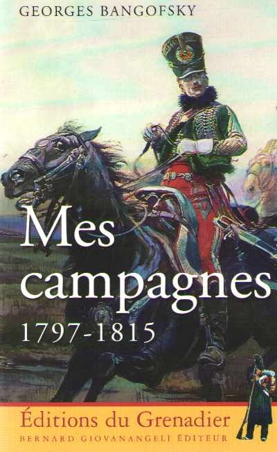 >MES CAMPAGNES 1797-1815<