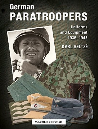 >GERMAN PARATROOPERS UNIFORMS AND EQUIPMENT 1936-1945. VOLUME I: UNIFORMS<