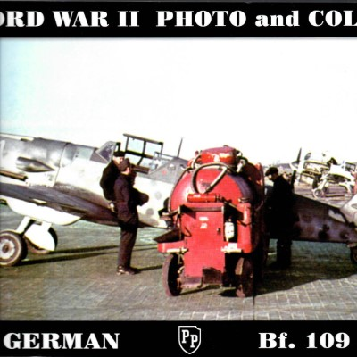 >WORD WAR II PHOTO AND COLOR: GERMAN BF. 109<