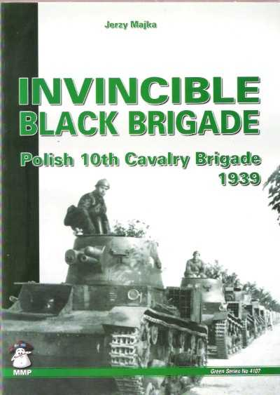 >INVINCIBLE BLACK BRIGADE. POLISH 10TH CAVALRY BRIGADE, 1939<