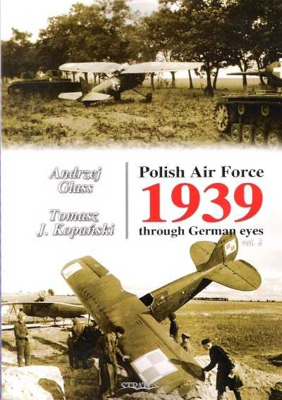 >POLISH AIR FORCE 1939 THROUGH GERMAN EYES VOL 2<