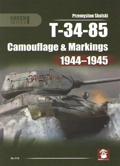 >T-34-85 CAMOUFLAGE e MARKINGS 1944-1945<
