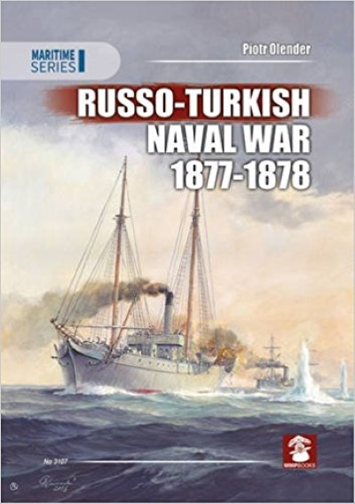 >RUSSO-TURKISH NAVAL WAR 1877-1878<