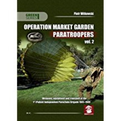 >OPERATION MARKET GARDEN PARATROOPERS VOL. 2<