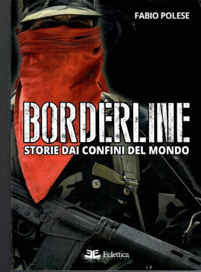 >BORDERLINE. STORIE DAI CONFINI DEL MONDO<