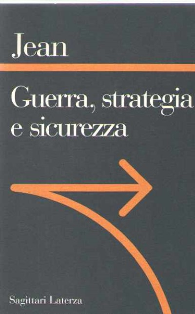 >GUERRA, STRATEGIA E SICUREZZA<
