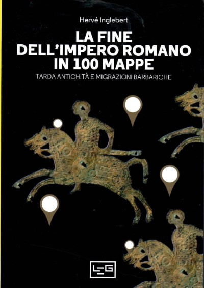 >LA FINE DELL'IMPERO ROMANO IN 100 MAPPE<