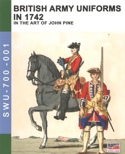 >BRITISH ARMY UNIFORMS IN 1742 IN THE ART OF JOHN PINE<
