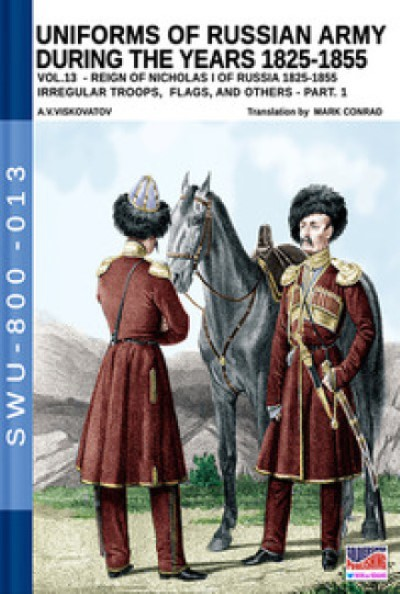 >UNIFORMS OF RUSSIAN ARMY DURING THE YEARS 1825-1855 VOL. 13<