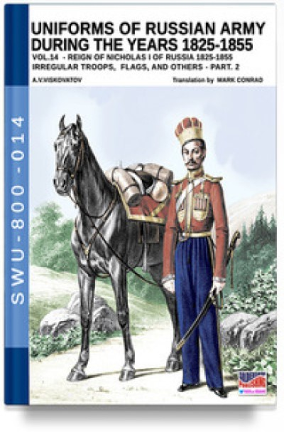 >UNIFORMS OF RUSSIAN ARMY DURING THE YEARS 1825-1855 VOL. 14<