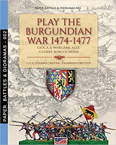 >PLAY THE BURGUNDIAN WARS 1474-1477<