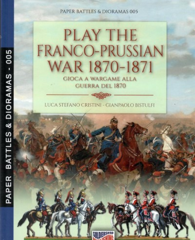 >PLAY THE FRANCO-PRUSSIAN WAR 1871-1871<