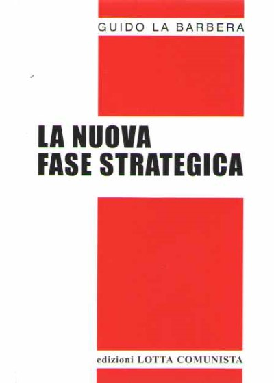 >LA NUOVA FASE STRATEGICA<