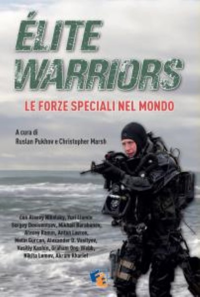 >ELITE WARRIORS. LE FORZE SPECIALI NEL MONDO<
